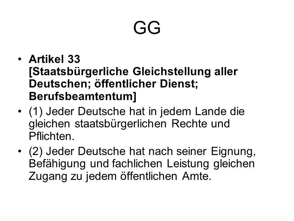 GG Artikel 33 [Staatsbürgerliche Gleichstellung aller Deutschen; öffentlicher Dienst; Berufsbeamtentum]